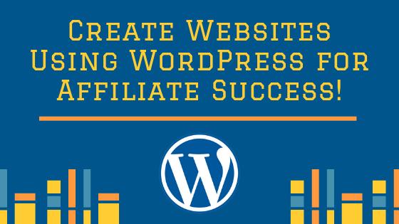 Create Websites Using WordPress for Affiliate Success