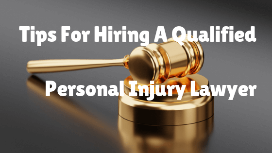 Tips For Hiring Personal Injury Lawyer